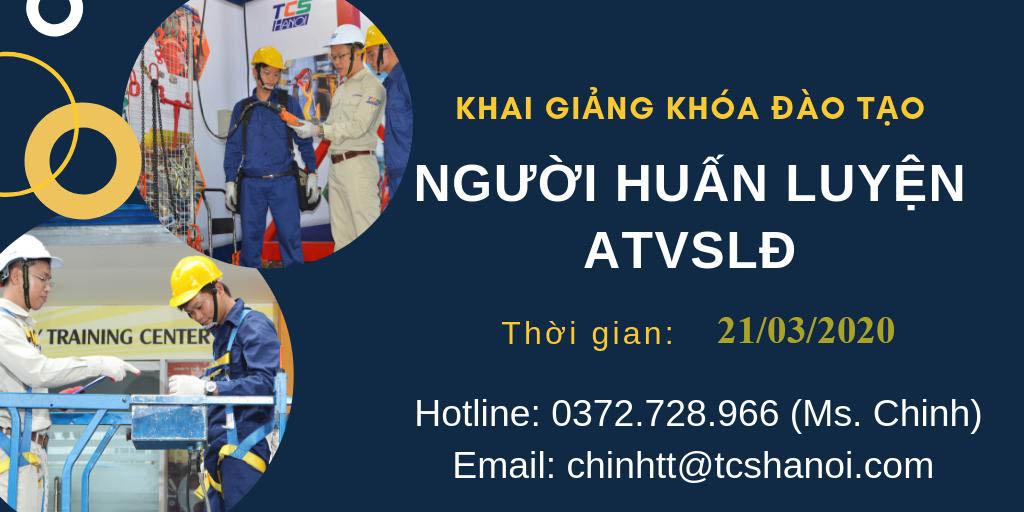 TCS KHAI GIẢNG KHÓA ĐÀO TẠO NGƯỜI HUẤN LUYỆN ATVSLĐ NGÀY 21/03/2020